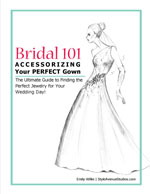 Bridal 101: Accessorizing Your Perfect Gown