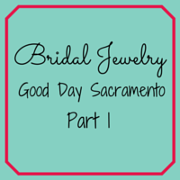 Bridal-Jewelry-Good-Day-Sacramento